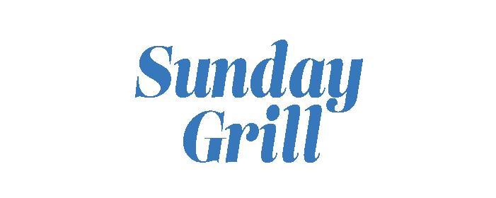 Sunday Grill