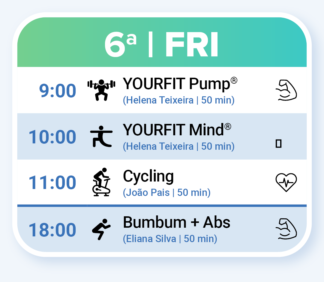 Fitness Classes on Friday: YOURFIT Pump, YOURFIT Mind, Cycling and BumBum + Abs.