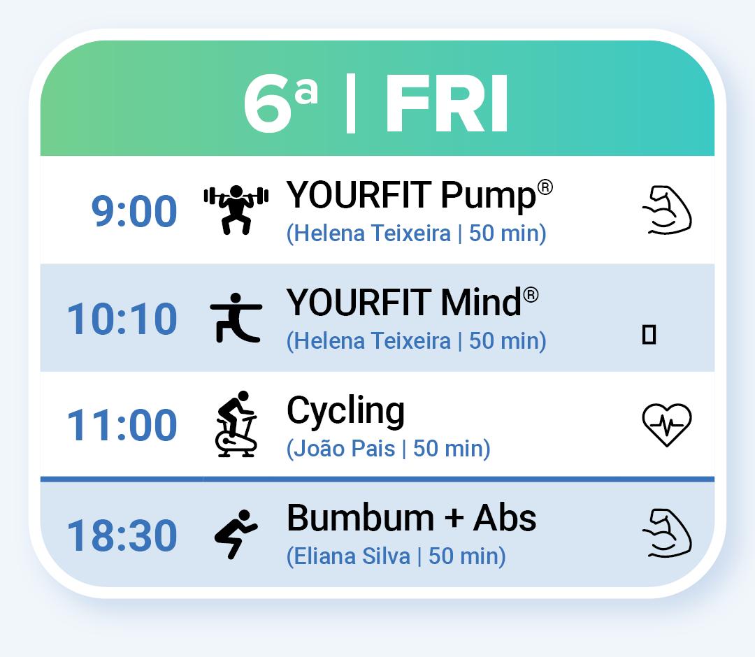 Aulas de Fitness na Sexta: YOURFIT Pump às 9:00, YOURFIT Mind às 10:10, Cycling às 11:00, Bumbum + Abs às 18:00 e Yoga às 19:15.