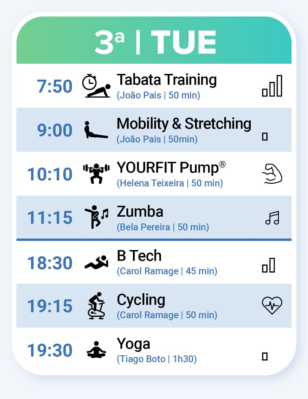 Aulas de Fitness na Terça-feira: Tabata Training às 7:50, Mobility & Stretching às 9:00, YOURFIT Pump às 10:10, B Tech às 18:30 e Cycling às 19:15.
